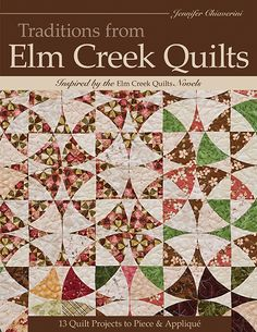 Traditions from Elm Creek Quilts by Jennifer Chiaverini  NO PATTERN