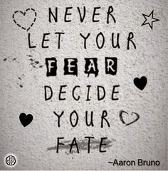 Never let your fear decide your #fate