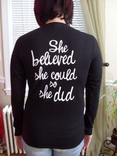 T-shirts with positive quotes- LOVE THIS TEE SHIRT!! I purchased one for my sister in law and she cried when she read the quote. 20 years ago after a bad car accident she was told she would never walk again.  Today she can walk!