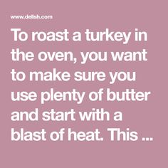 To roast a turkey in the oven, you want to make sure you use plenty of butter and start with a blast of heat. This foolproof method has been tested—and tested—by the Delish kitchen and we've gotta admit: It makes one delicious turkey. Roast Turkey Recipes, Oven Roasted Turkey, Dinner Side Dishes, Dinner Sides, Delish Kitchen, Carving A Turkey, Kitchen Twine, Best Oven, Cooking Turkey