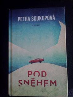 Petra Soukupová: Pod sněhem (via Bloglovin.com )