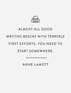 """Almost all good writing begins with terrible first efforts. you need to start somewhere."" --Anne Lamott Writer quotes, quotes for writers, writing inspiration. Writing Advice, Writing Help, Writing A Book, Writing Prompts, Thesis Writing, Writing Letters, Start Writing, Book Quotes Love, Writer Quotes"