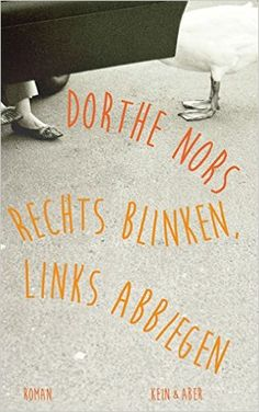 Rechts blinken, links abbiegen: Amazon.de: Dorthe Nors: Bücher