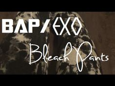 EXO/BAP {엑소피} Bleach Pants Tutorial | MinjiVanPark
