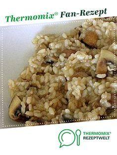 Risotto mit Champignons von Tulepina. Ein Thermomix ® Rezept aus der Kategorie sonstige Hauptgerichte auf www.rezeptwelt.de, der Thermomix ® Community.
