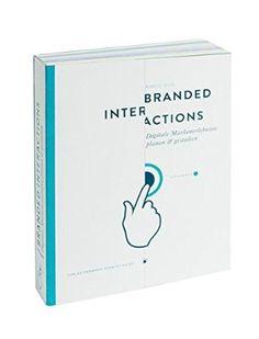 Branded Interactions: Digitale Markenerlebnisse planen und gestalten