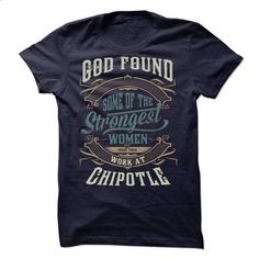 CPN6996 God found strongest woman CHIPOTLE - #shirt pattern #wool sweater. ORDER HERE => https://www.sunfrog.com/LifeStyle/God-found-strongest-woman-17079262-Guys.html?68278