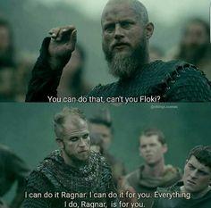 Everything I do, Ragnar, is for you. Gotta love Floki