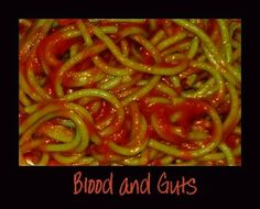 Halloween Spaghetti  Noodles cooked in green food dye with your favorite pasta sauce.