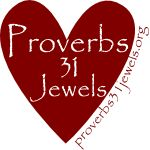 Proverbs 31 Jewels blogs of home, spiritual, community life and more. http://proverbs31jewels.org/wp-content/uploads/2012/05/grabbutton150.png