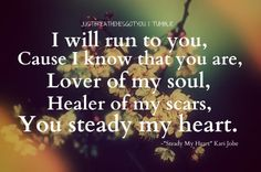 I will run to you, cause I know that you are.....You are my Hope. I sit here patiently. I pray..you hear me. I wait...
