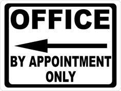 Office by Appointment Only w/ Arrow Sign