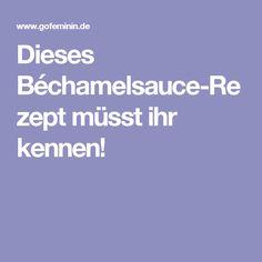 Dieses Béchamelsauce-Rezept müsst ihr kennen!