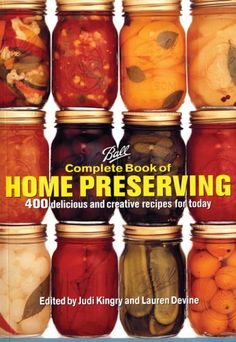 Complete Book of Home Preserving: 400 Delicious and Creative Recipes for Today von Judi Kingry http://www.amazon.de/dp/0778801314/ref=cm_sw_r_pi_dp_3nABub06S3HWF