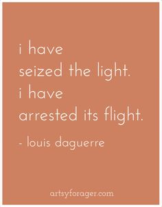 #quotes #light #photography #art #daguerre