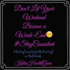 """Do not Let all the hard work of the week fall apart during the weekend. There are seven days in a week and not five  #toughLove #coach  You can dooooooooooit!!!  Katia J. Powell OFFICIAL Nutrition Geek & Expert in Health and Fitness Wholistic Health Practitioner CEO/Founder of FitBodySquad President/Co-Founderof Techtrition """"Lost 200lbs & Kept it OFF!"""" Learn More: www.katiapowell.com  #HealthGuru #NutritionGeek #GeekONfleek #FitBodySquad #Techtrition #NOIRNutrition #mobilehealth #Technology…"""