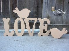 "Unfinished Wood LOVE ""BIRDS"" Letters Decor Valentine's Day Sweethearts Weddings on Etsy, $18.99 Valentine Day Crafts, Valentines, Wood Projects, Craft Projects, Love Birds Wedding, Intarsia Woodworking, Bird Crafts, Easter Colors, Idee Diy"