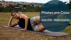 Pilates em Casa - AULA Nº4 NÍVEL INICIANTE