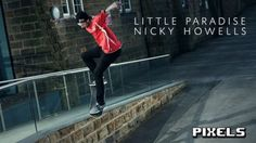 Little Paradise Video – Nicky Howells' Part – Vimeo / Pixels's videos: Source: Vimeo / Pixels's videos