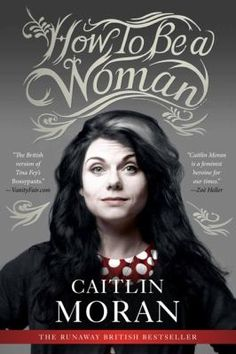 Caitlin Moran interweaves provocative observations on women's lives with laugh-out-loud funny scenes from her own, from the riot of adolescence to her development as a writer, wife, and mother. With humor, insight, and verve, How To Be a Woman lays bare the reasons why female rights and empowerment are essential issues not only for women today but also for society itself. #reading