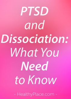 """""""Post-trauma coach, Michele Rosenthal, defines what dissociation is, plus how it affects survivors with PTSD."""" www.HealthyPlace.com"""