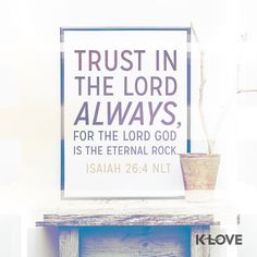 Trust in the LORD forever For in YAH the LORD is everlasting strength. Isaiah 26:4 NKJV ENCOURAGING WORD OF THE DAY : @kloveradio  VERSE OF THE DAY : @youversion  http://ift.tt/1H6hyQe  Facebook/smpsocialmediamarketing  @smpsocialmedia  #Bible #Scripture #Faith #Peace #Love #Hope #Follow #FollowMe #BrokenArrow #Tulsa #TulsaOklahoma #Jenks #Owasso #Twitter #VOTD #KLOVE #YouVersion