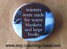 """winters were made for warm blankets and large books - refrigerator fridge magnet - 1.25"""" pinback button badge - teacher book lover reading by beanforest on Etsy https://www.etsy.com/listing/210598882/winters-were-made-for-warm-blankets-and"""