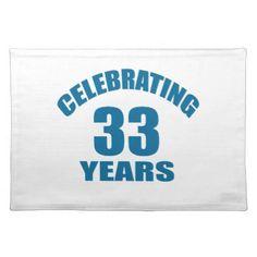 Celebrating 33 Years Birthday Designs Placemat