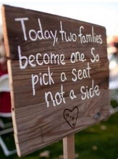 I'd change it a little like, today 2 families become 1 so choose either side,your loved by the Groom & Bride❤