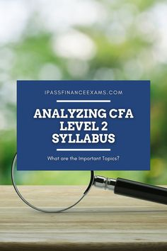 Check out this great info on the CFA exam level 2 syllabus! Know which topics are important so you can get the studying done! #CFA #testprep #accounting Exam Study Tips, Exams Tips, Chartered Financial Analyst, Portfolio Management, Test Prep, Economics, Studying, Curriculum, Accounting