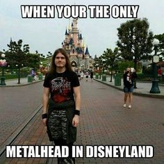 only Metalhead in Disneyland
