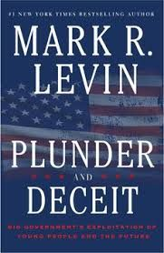 "American Thinker Articles: Mark Levin's ""Plunder and Deceit""