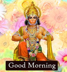 Religious Good Morning Wishes Images - Good Morning Images Good Morning Picture, Morning Pictures, Good Morning Images, Good Morning Messages, Good Morning Wishes, Hanuman Pics, Lord Ganesha Paintings, Good Night Gif, Happy New Year Images