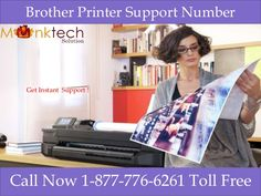 Brother Printer Support Number @1-877-776-6261 (toll free) for USA and Canada. So don't hesitate call 24*7 our brother Printer support number toll free and get 100% assured result. Here you will be assisted by our certified and experienced experts for USA and Canada.  For more details you can visit to our website http://www.monktech.net/brother-printer-technical-support-number.html