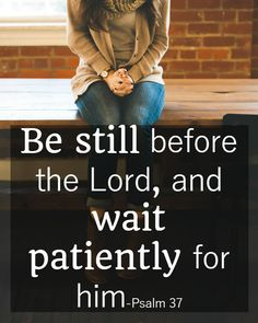 Bible Quotes About Patience (Psalm 37)