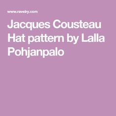 This is a simple ribbed beanie inspired by the great explorer Jacques Cousteau. Jacques Cousteau, Beanie, Simple, Hats, Pattern, Blog, Inspiration, Caps Hats, Biblical Inspiration