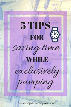 Learn tips on how to save time while exclusively pumping! Exclusive pumping does not have to be so demanding.