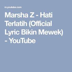 Marsha Z - Hati Terlatih (Official Lyric Bikin Mewek) - YouTube