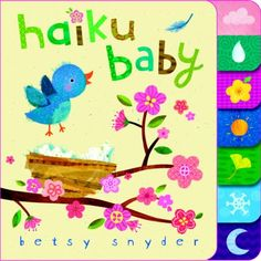 Haiku Baby by Betsy Snyder. Poetry for the youngest readers!