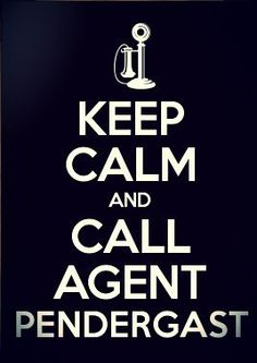 Keep calm and call Agent Pendergast - I just had to post this for fun. :)