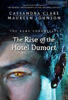 Twitter / llghtworm: The Rise of the Hotel Dumort (Bane Chronicles) - Cassandra Clare & Maureen Johnson