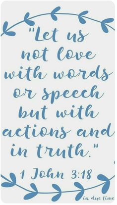 Actions truly speak louder than words! Remember this please! -Tiffy