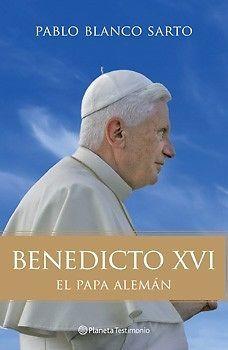 BENEDICTO XVI LA BIOGRAFIA   PABLO BLANCO SARTO  SIGMARLIBROS