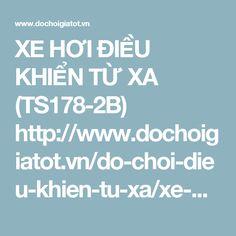 XE HƠI ĐIỀU KHIỂN TỪ XA (TS178-2B) http://www.dochoigiatot.vn/do-choi-dieu-khien-tu-xa/xe-dieu-khien-tu-xa/xe-dieu-khien-TS178-2B