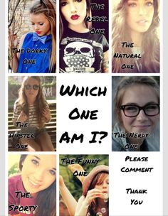Which one (s) do you think I am?