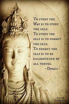 Dogen~ Buddhist Monk, Writer, Poet, Philosopher. Founder of Soto school of Zen in Japan.