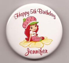 PERSONALIZED STRAWBERRY SHORTCAKE A2  BIRTHDAY BUTTON PIN BADGE FAVOR KEEPSAKE