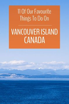 11 of Our Favourite Things to Do on Vancouver Island British Columbia Canada Vancouver, Vancouver Island, Vancouver Travel, Alberta Canada, Visit Canada, Canada Canada, Canada Trip, Travel Usa, Travel Tips