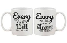 Every Short and Tall Girls Best Friend Mugs