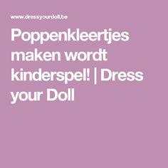 Poppenkleertjes maken wordt kinderspel! | Dress your Doll